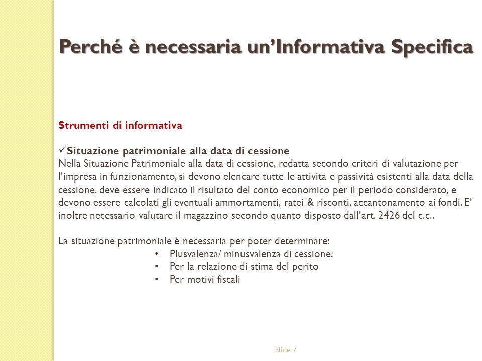 Slide 7 Strumenti di informativa Situazione patrimoniale alla data di cessione Nella Situazione Patrimoniale alla data di cessione, redatta secondo cr