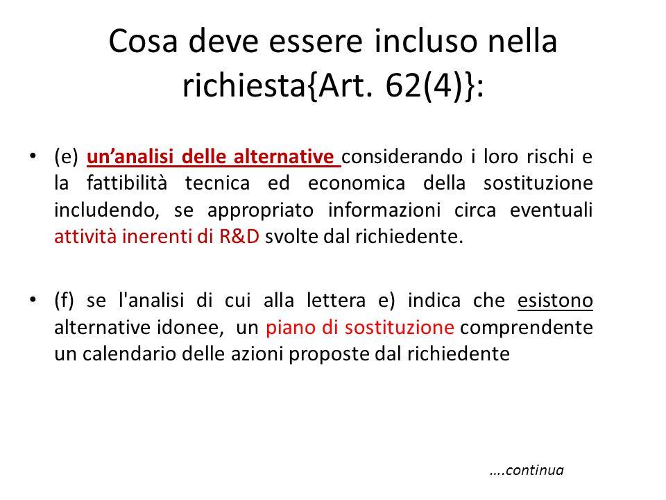 Cosa deve essere incluso nella richiesta{Art. 62(4)}: (e) un'analisi delle alternative considerando i loro rischi e la fattibilità tecnica ed economic