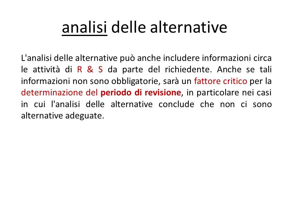 L'analisi delle alternative può anche includere informazioni circa le attività di R & S da parte del richiedente. Anche se tali informazioni non sono