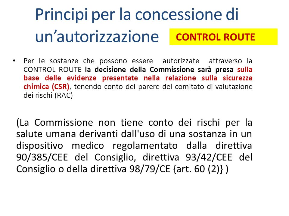 Per le sostanze che possono essere autorizzate attraverso la CONTROL ROUTE la decisione della Commissione sarà presa sulla base delle evidenze present