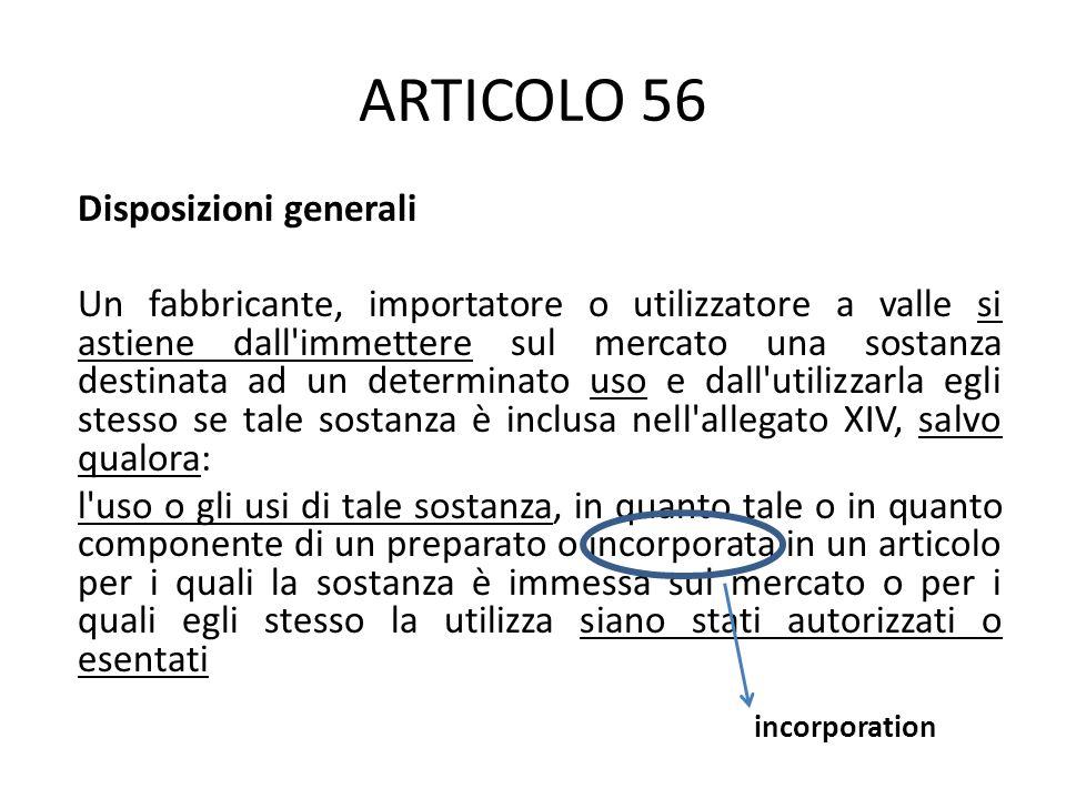 Uso in prodotti cosmetici (art 56.5ba) uso in materiali a contatto con alimentari (art 56.5b) Uso di sostanze quando presenti in miscele sotto una concentrazione limite dello 0,1%.