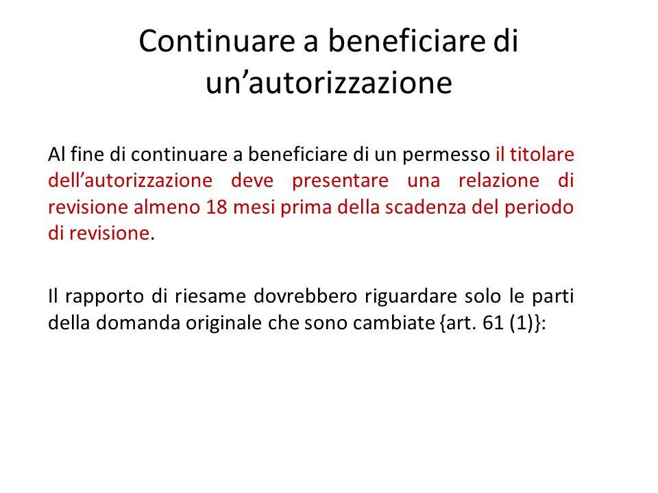 Continuare a beneficiare di un'autorizzazione Al fine di continuare a beneficiare di un permesso il titolare dell'autorizzazione deve presentare una r