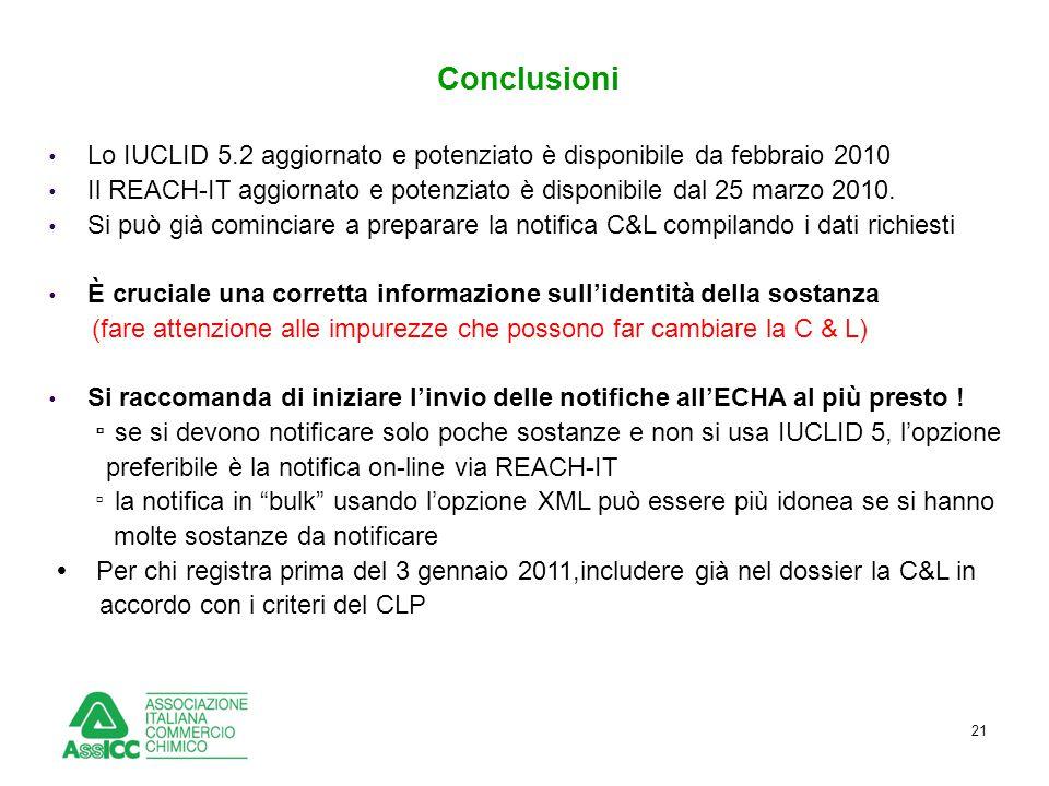 21 Conclusioni  Lo IUCLID 5.2 aggiornato e potenziato è disponibile da febbraio 2010  Il REACH-IT aggiornato e potenziato è disponibile dal 25 marzo