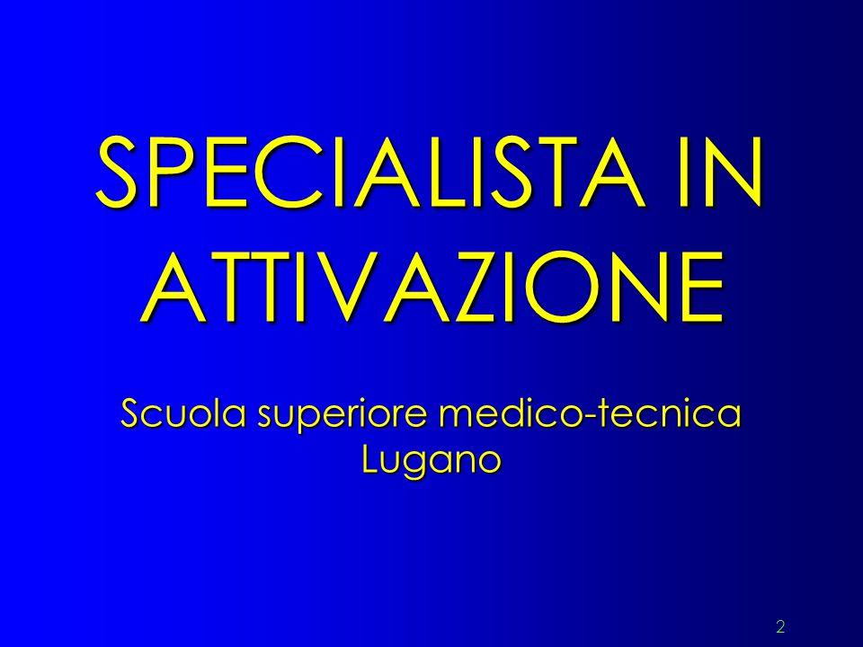 2 SPECIALISTA IN ATTIVAZIONE Scuola superiore medico-tecnica Lugano
