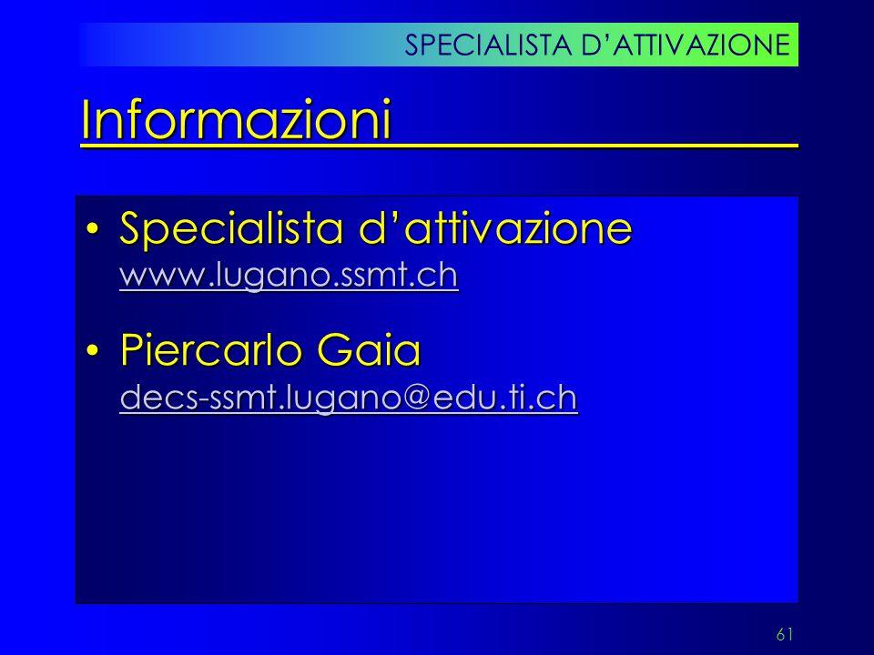 61 Specialista d'attivazione www.lugano.ssmt.ch Specialista d'attivazione www.lugano.ssmt.ch www.lugano.ssmt.ch Piercarlo Gaia decs-ssmt.lugano@edu.ti