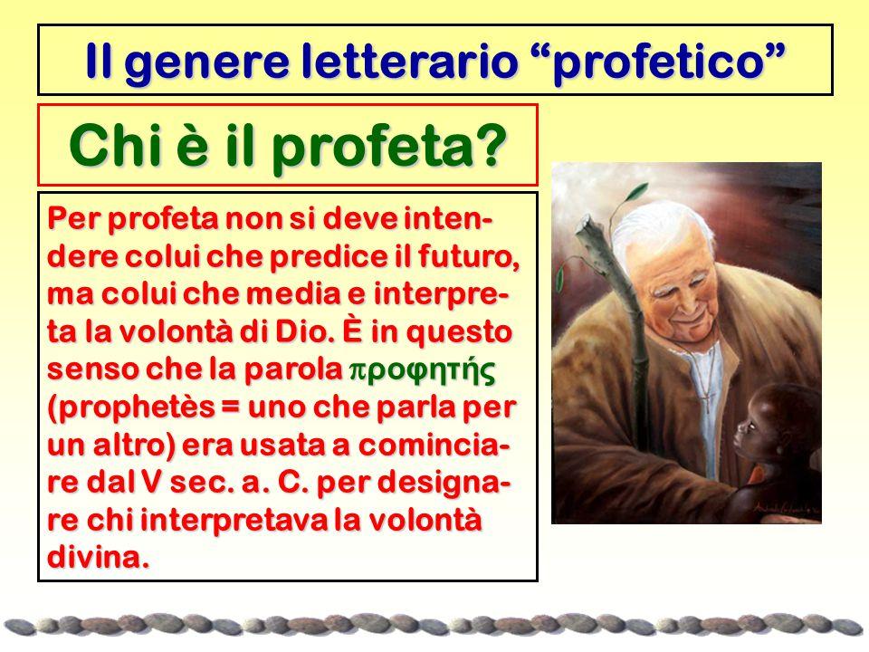 """Chi è il profeta? Il genere letterario """"profetico"""" Per profeta non si deve inten- dere colui che predice il futuro, ma colui che media e interpre- ta"""