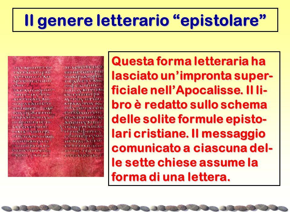 Il genere letterario epistolare Questa forma letteraria ha lasciato un'impronta super- ficiale nell'Apocalisse.