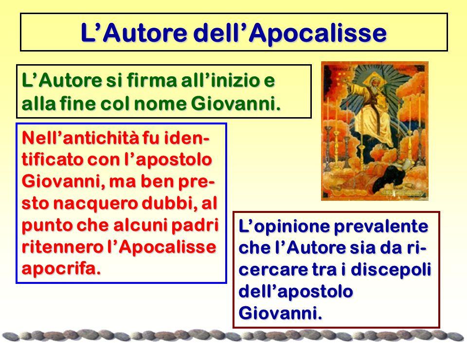 L'Autore dell'Apocalisse L'Autore si firma all'inizio e alla fine col nome Giovanni. Nell'antichità fu iden- tificato con l'apostolo Giovanni, ma ben
