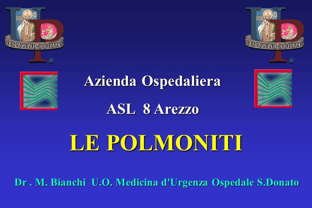 Azienda Ospedaliera ASL 8 Arezzo LE POLMONITI Dr. M.