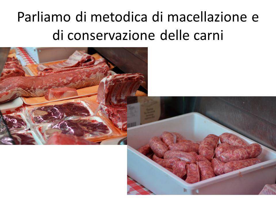 Parliamo di metodica di macellazione e di conservazione delle carni