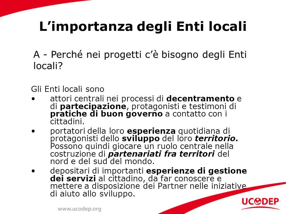 Gli Enti locali sono attori centrali nei processi di decentramento e di partecipazione, protagonisti e testimoni di pratiche di buon governo a contatto con i cittadini.