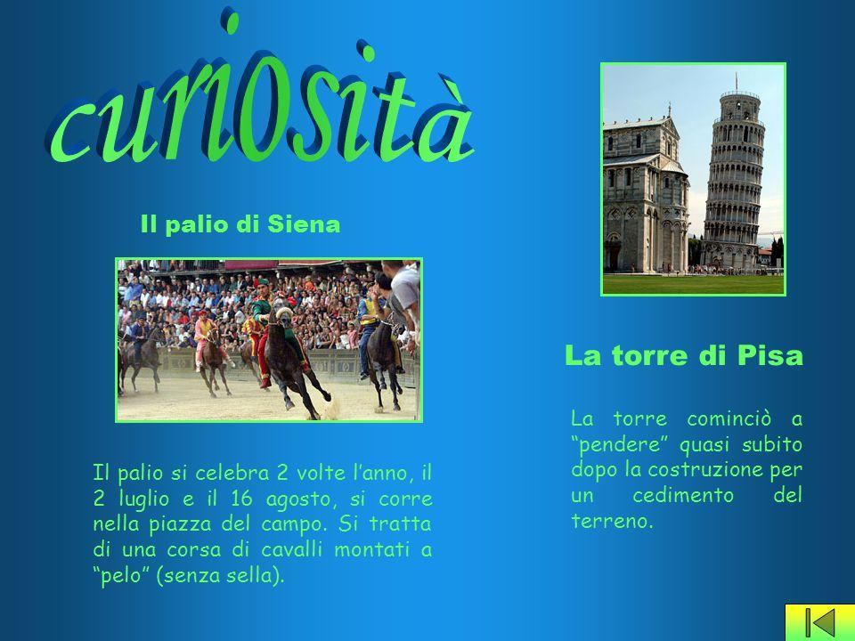 """La torre di Pisa La torre cominciò a """"pendere"""" quasi subito dopo la costruzione per un cedimento del terreno. Il palio di Siena Il palio si celebra 2"""