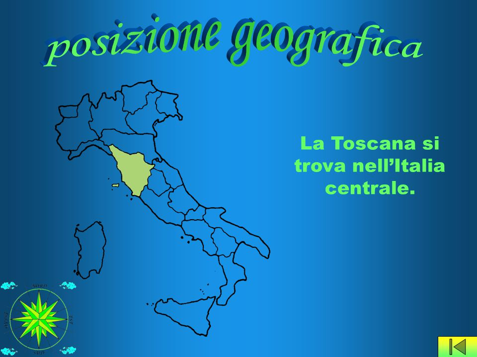 La Toscana si trova nell'Italia centrale.