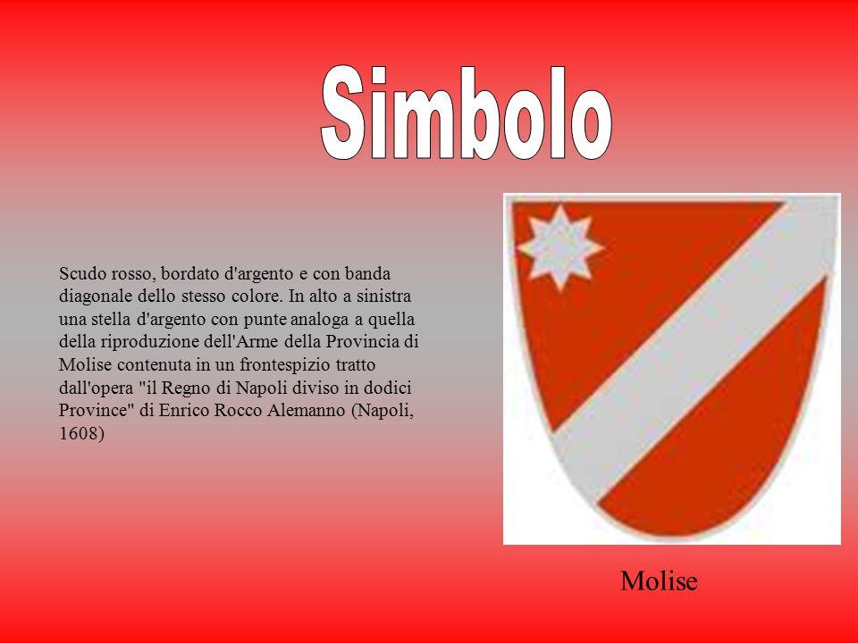 Molise Scudo rosso, bordato d argento e con banda diagonale dello stesso colore.