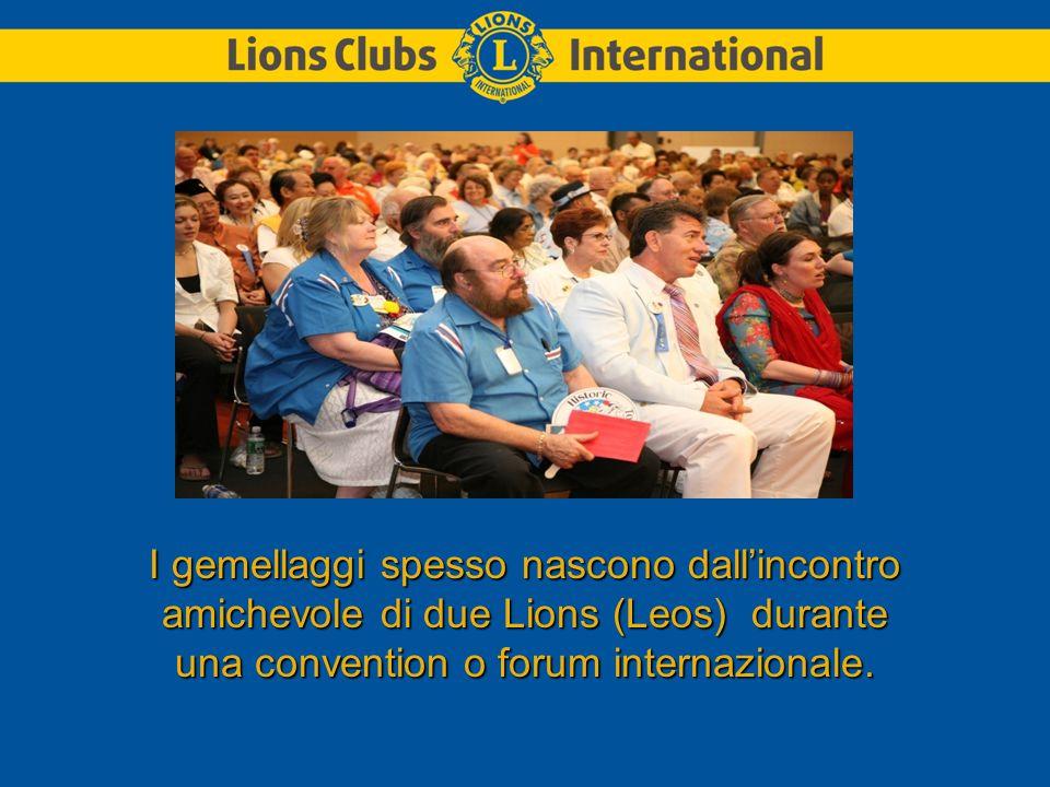 I gemellaggi spesso nascono dall'incontro amichevole di due Lions (Leos) durante una convention o forum internazionale.