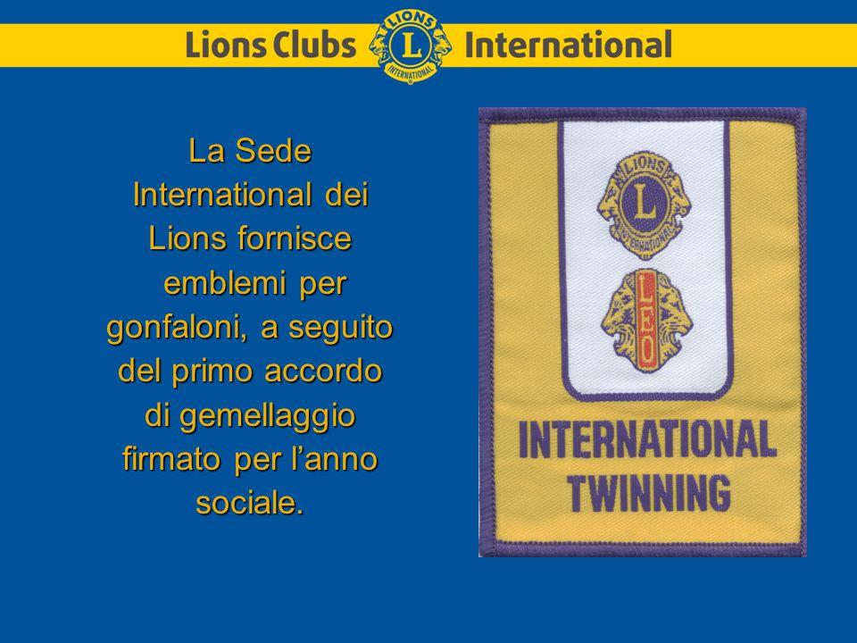 La Sede International dei Lions fornisce emblemi per emblemi per gonfaloni, a seguito del primo accordo di gemellaggio firmato per l'anno sociale.