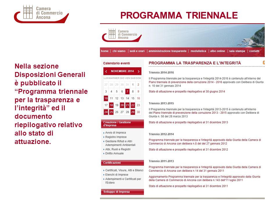 PROGRAMMA TRIENNALE Nella sezione Disposizioni Generali è pubblicato il Programma triennale per la trasparenza e l'integrità ed il documento riepilogativo relativo allo stato di attuazione.
