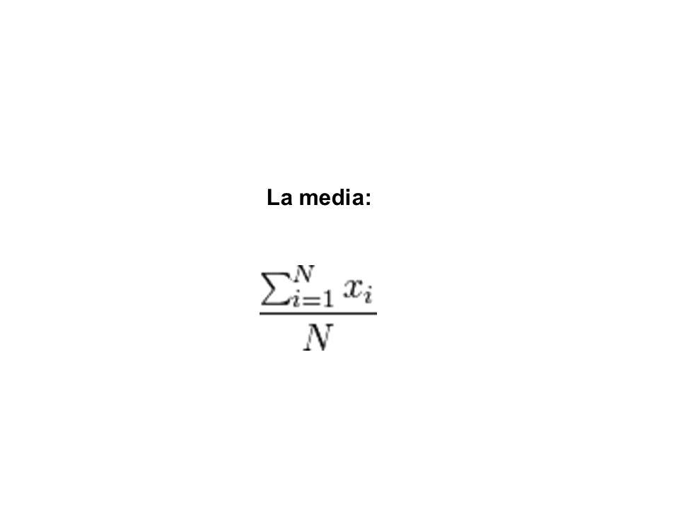 La media: