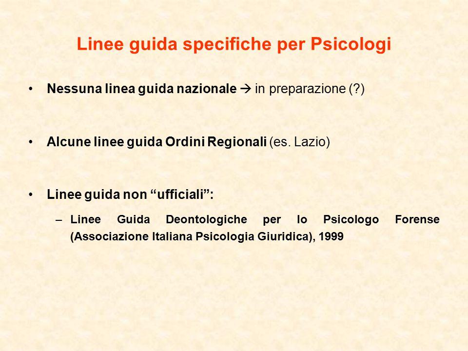 Linee guida specifiche per Psicologi Nessuna linea guida nazionale  in preparazione (?) Alcune linee guida Ordini Regionali (es.
