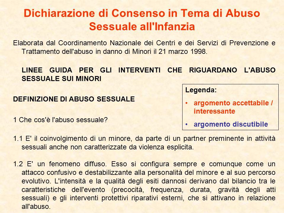 Dichiarazione di Consenso in Tema di Abuso Sessuale all Infanzia Elaborata dal Coordinamento Nazionale dei Centri e dei Servizi di Prevenzione e Trattamento dell abuso in danno di Minori il 21 marzo 1998.