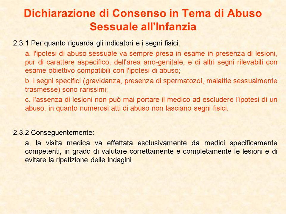 Dichiarazione di Consenso in Tema di Abuso Sessuale all Infanzia 2.3.1 Per quanto riguarda gli indicatori e i segni fisici: a.