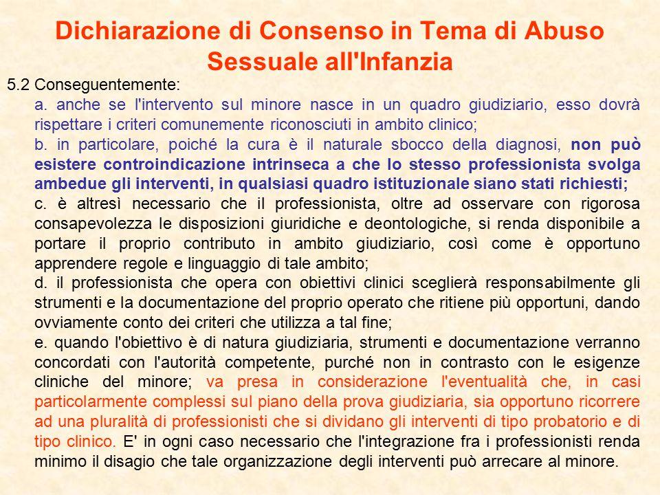 Dichiarazione di Consenso in Tema di Abuso Sessuale all Infanzia 5.2 Conseguentemente: a.