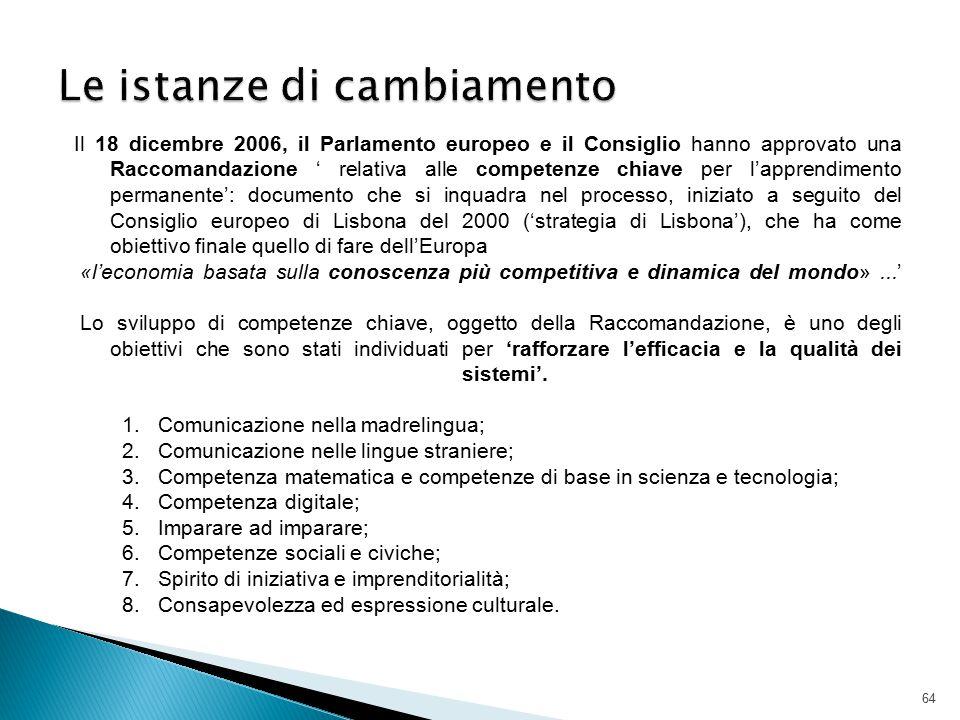 64 Il 18 dicembre 2006, il Parlamento europeo e il Consiglio hanno approvato una Raccomandazione ' relativa alle competenze chiave per l'apprendimento