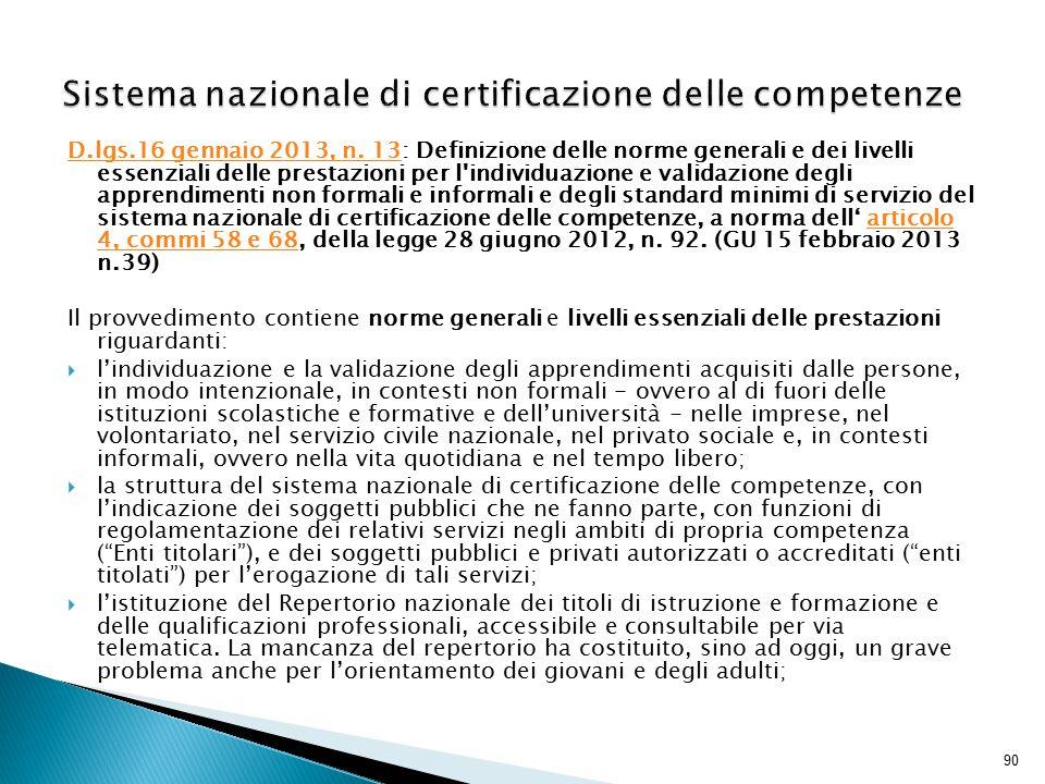 90 D.lgs.16 gennaio 2013, n. 13D.lgs.16 gennaio 2013, n. 13: Definizione delle norme generali e dei livelli essenziali delle prestazioni per l'individ