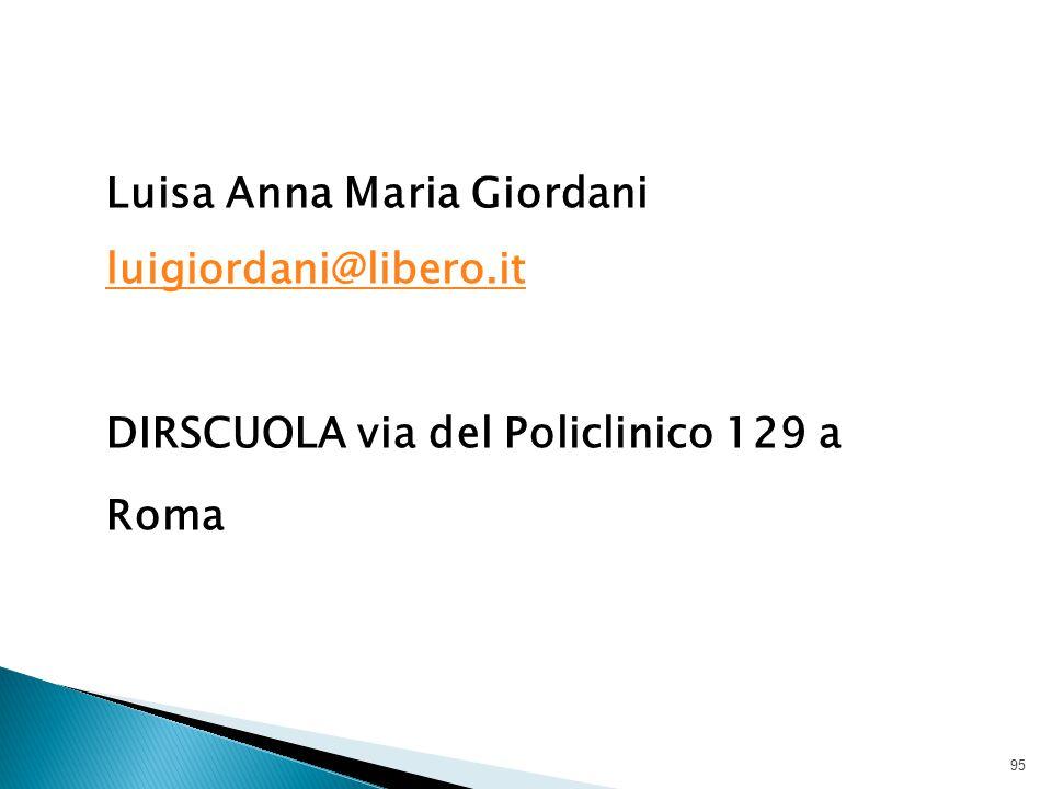 Luisa Anna Maria Giordani luigiordani@libero.it luigiordani@libero.it DIRSCUOLA via del Policlinico 129 a Roma 95
