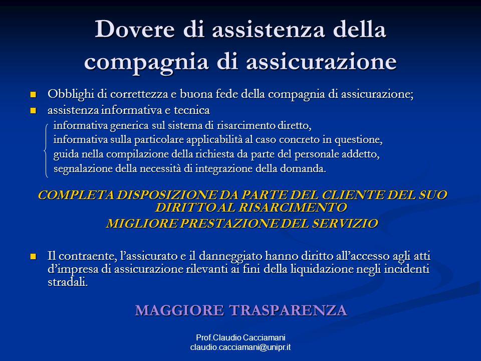 Prof.Claudio Cacciamani claudio.cacciamani@unipr.it Dovere di assistenza della compagnia di assicurazione Obblighi di correttezza e buona fede della c