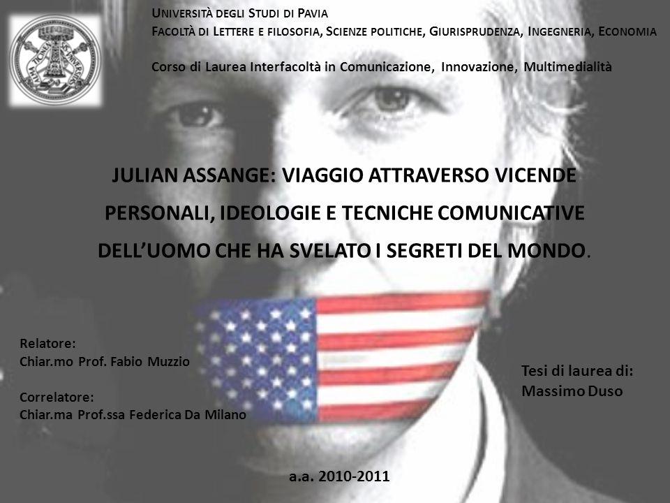 JULIAN ASSANGE: VIAGGIO ATTRAVERSO VICENDE PERSONALI, IDEOLOGIE E TECNICHE COMUNICATIVE DELL'UOMO CHE HA SVELATO I SEGRETI DEL MONDO.