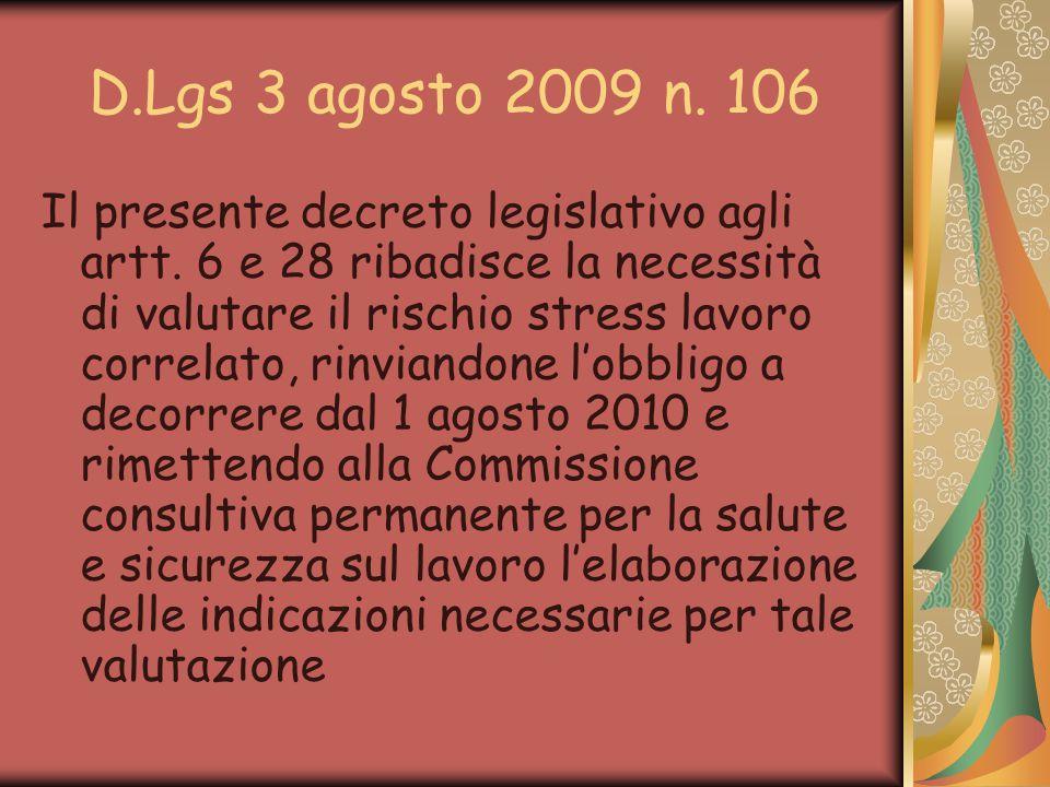 D.Lgs 3 agosto 2009 n.106 Il presente decreto legislativo agli artt.