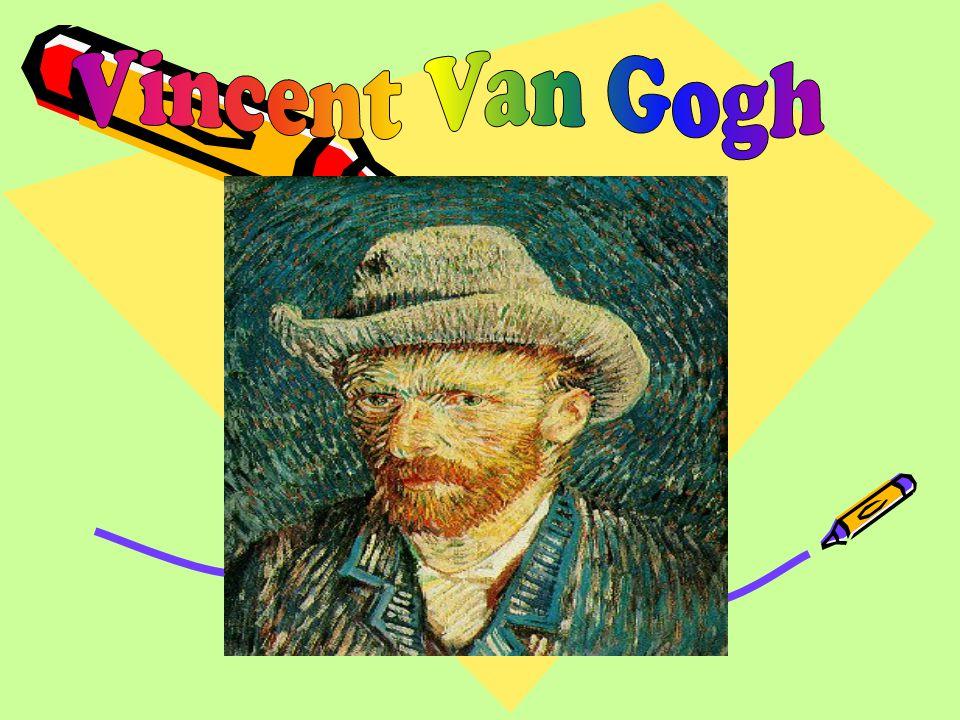 Biografia Vincen Van Gogh nasce in Olanda nel 1853 e muore nel 1890 é un pittore di quasi 900 tele e più di mille disegni.