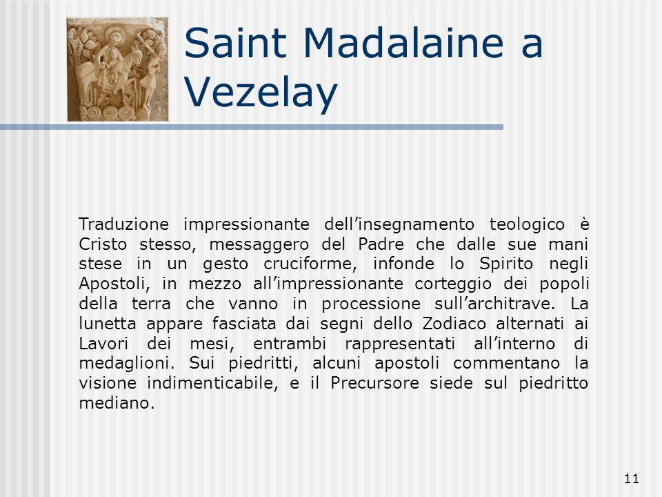 11 Saint Madalaine a Vezelay Traduzione impressionante dell'insegnamento teologico è Cristo stesso, messaggero del Padre che dalle sue mani stese in u