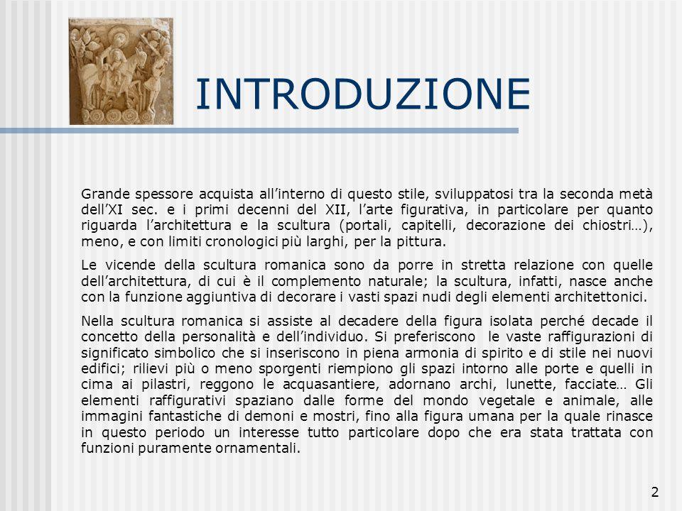 2 INTRODUZIONE Grande spessore acquista all'interno di questo stile, sviluppatosi tra la seconda metà dell'XI sec. e i primi decenni del XII, l'arte f