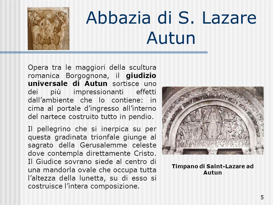 5 Abbazia di S. Lazare Autun Opera tra le maggiori della scultura romanica Borgognona, il giudizio universale di Autun sortisce uno dei più impression