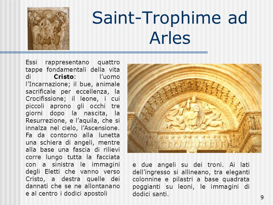9 Saint-Trophime ad Arles Essi rappresentano quattro tappe fondamentali della vita di Cristo: l'uomo l'Incarnazione; il bue, animale sacrificale per e