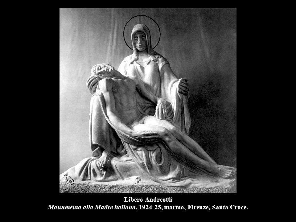 Libero Andreotti Monumento alla Madre italiana, 1924-25, marmo, Firenze, Santa Croce.