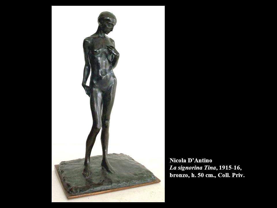 Nicola D'Antino La signorina Tina, 1915-16, bronzo, h. 50 cm., Coll. Priv.