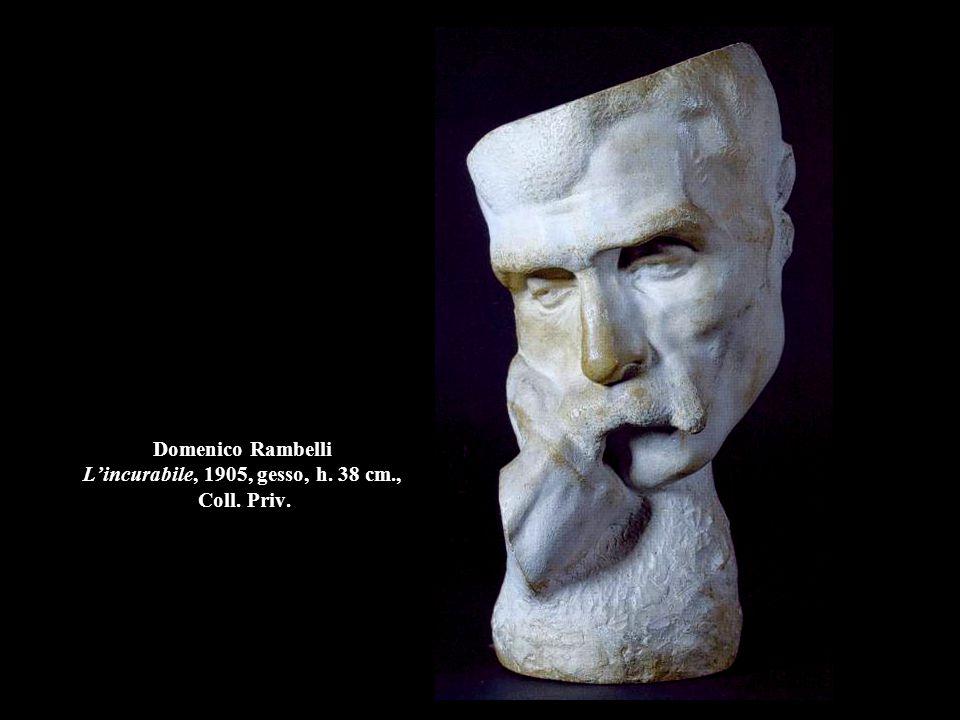 Domenico Rambelli L'incurabile, 1905, gesso, h. 38 cm., Coll. Priv.