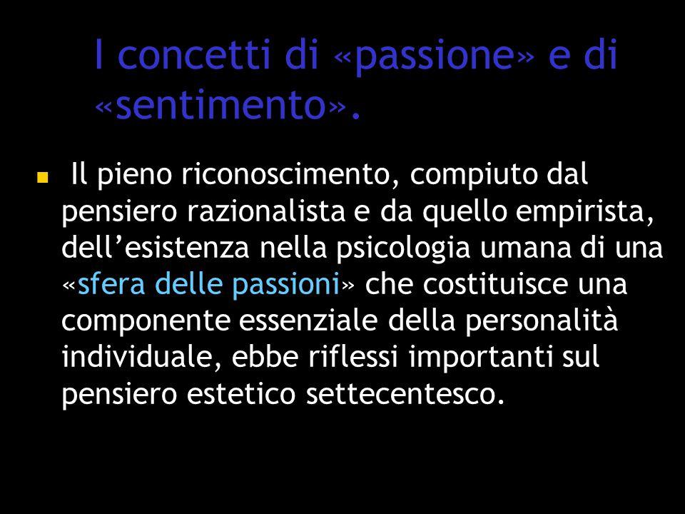 I concetti di «passione» e di «sentimento».