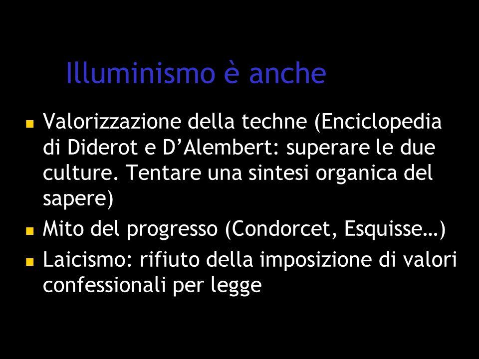 Illuminismo è anche Valorizzazione della techne (Enciclopedia di Diderot e D'Alembert: superare le due culture.