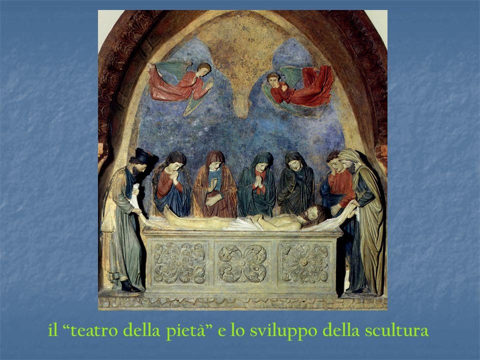 """il """"teatro della pietà"""" e lo sviluppo della scultura"""