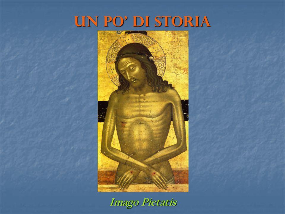 Un po' di storia Imago Pietatis
