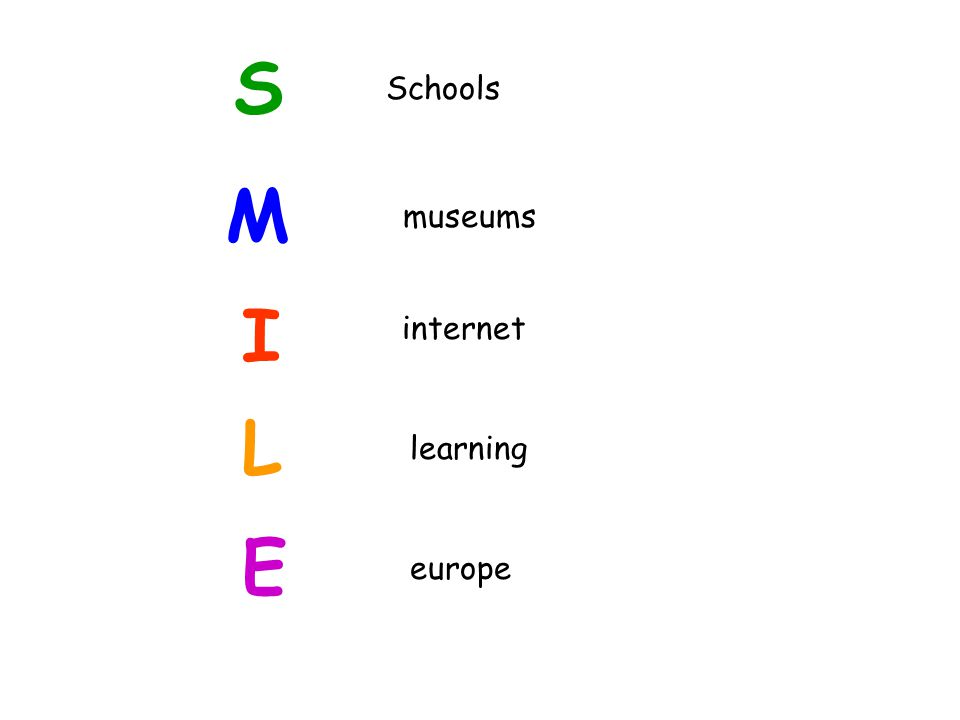 S Schools M museums I internet L learning E europe