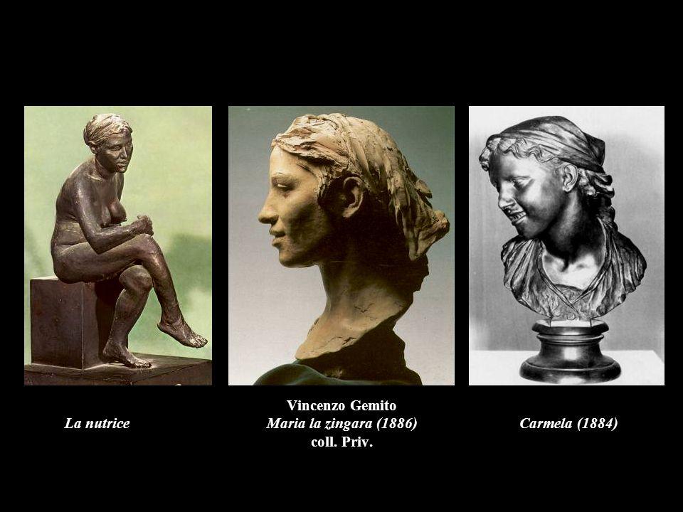 Vincenzo Gemito La nutrice Maria la zingara (1886) Carmela (1884) coll. Priv.