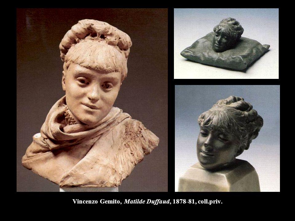 Vincenzo Gemito, Matilde Duffaud, 1878-81, coll.priv.