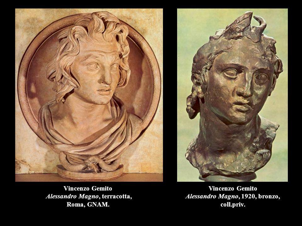 Vincenzo Gemito Alessandro Magno, terracotta, Roma, GNAM. Vincenzo Gemito Alessandro Magno, 1920, bronzo, coll.priv.