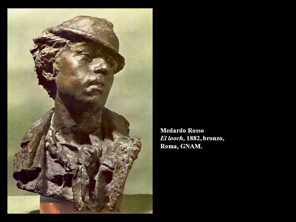 Medardo Rosso El looch, 1882, bronzo, Roma, GNAM.
