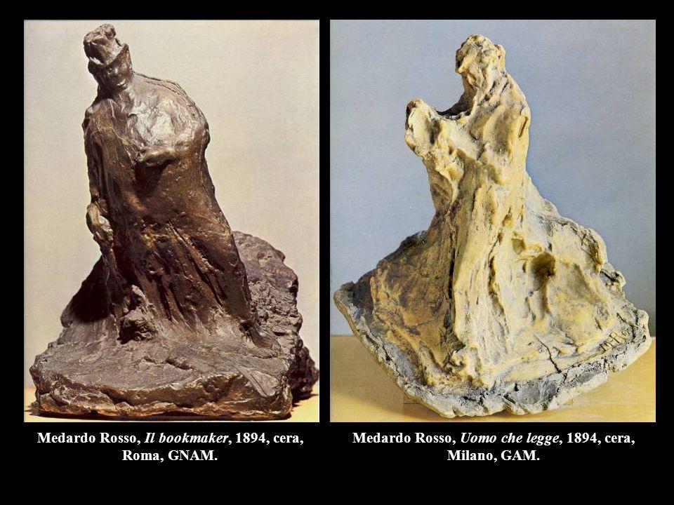 Medardo Rosso, Il bookmaker, 1894, cera, Roma, GNAM. Medardo Rosso, Uomo che legge, 1894, cera, Milano, GAM.